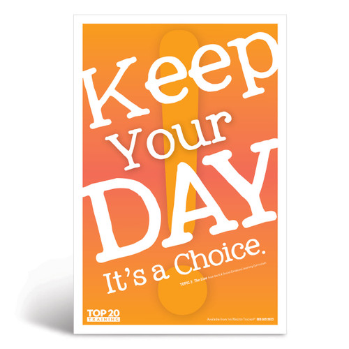 Social-emotional learning poster: Keep your day, it's a choice