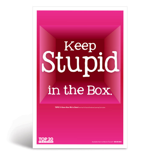 Social-emotional learning poster: Keep stupid in the box