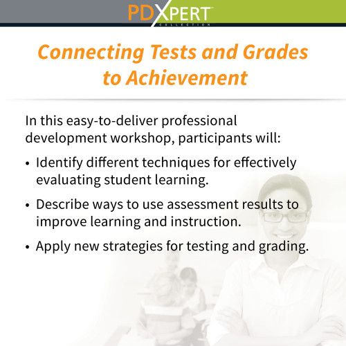 Ready-to-Use Workshops on Assessment: Connecting Tests and Grades to Achievement