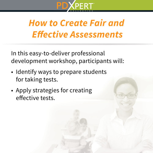 Ready-to-Use Inservice Workshops on Assessment: How to Create Fair and Effective Assessments