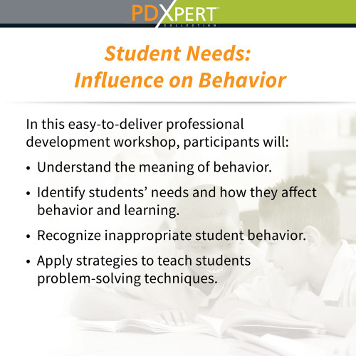 Ready-to-Use Inservice Workshops on Behavior: Student Needs: Influence on Behavior