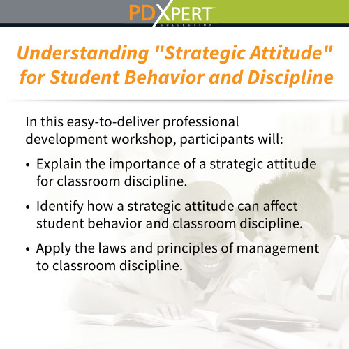Ready-to-Use Inservice Workshops on Behavior: Understanding Strategic Attitude for Student Behavior and Discipline