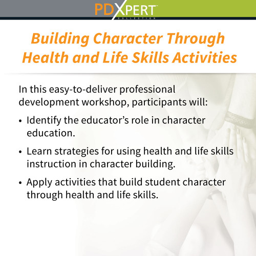 Ready-to-Use Inservice Workshops on Character Education: Building Character Through Health and Life Skills Activities