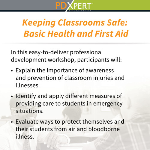 Ready-to-Use Inservice Workshops on Classroom Management: Keeping Classrooms Safe: Basic Health and First Aid