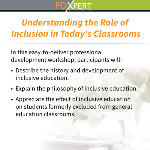Ready-to-Use Inservice Workshops on Inclusion: Understanding the Role of Inclusion in Today's Classrooms