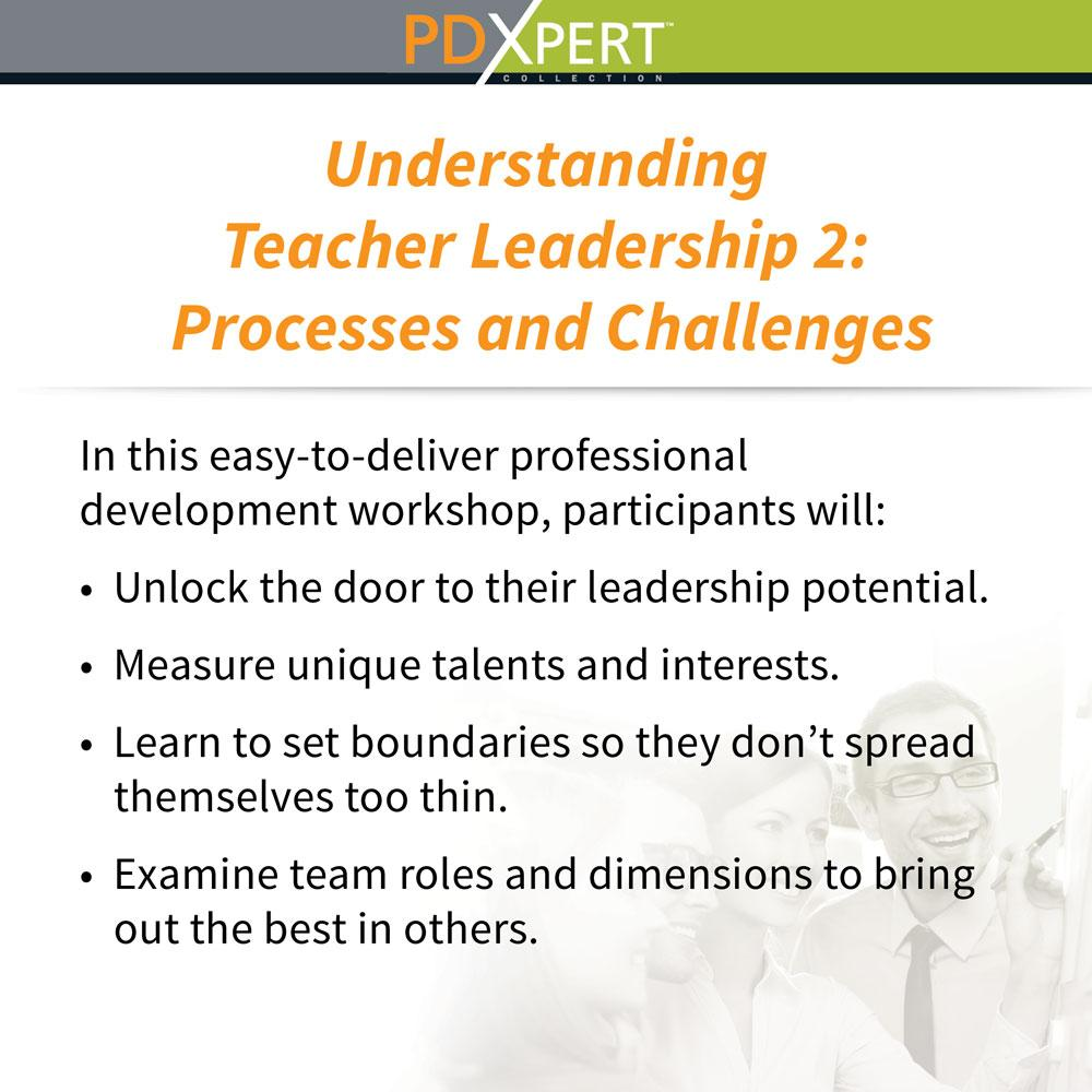 Ready-to-Use Inservice Workshops on Leadership: Understanding Teacher Leadership 2: Processes and Challenges