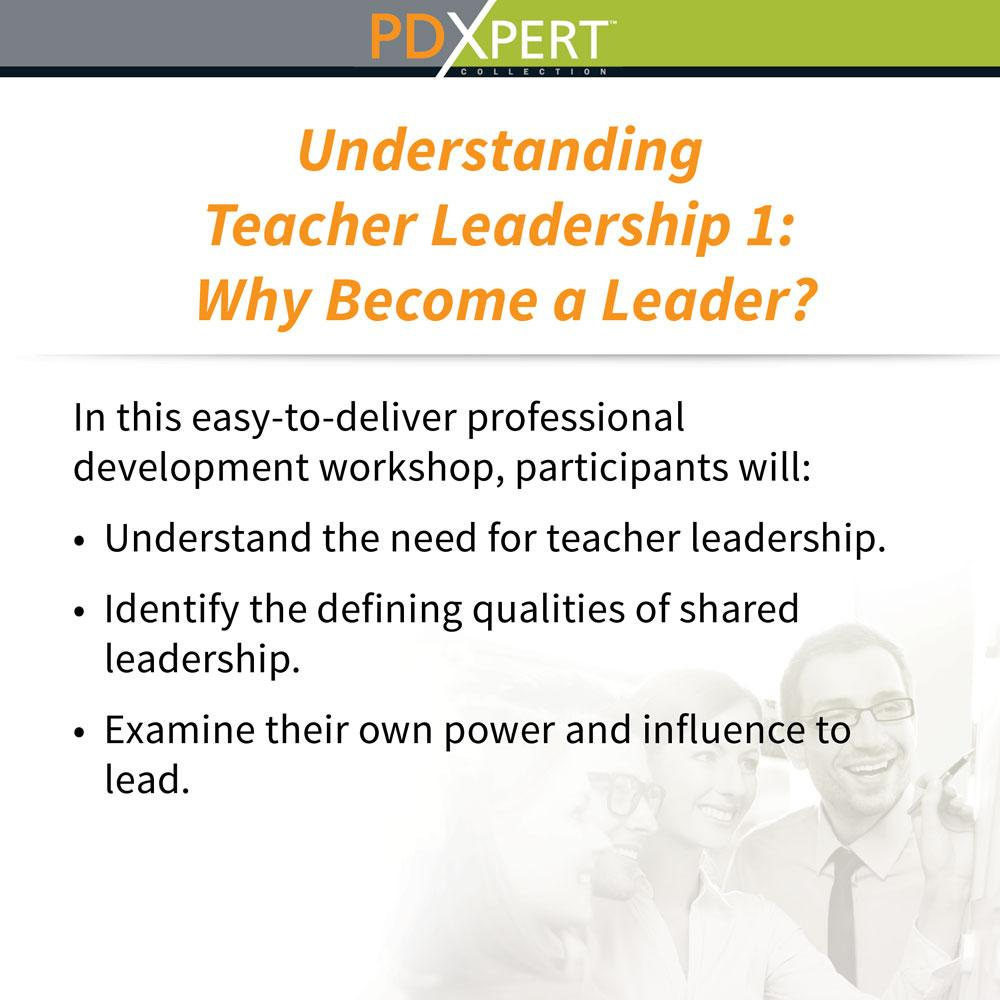 Ready-to-Use Inservice Workshops on Leadership: Understanding Teacher Leadership 1: Why Become a Leader?