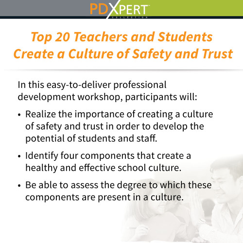 Ready-to-Use Inservice Workshops on Social-Emotional Learning: Top 20 Teachers and Students Create a Culture of Safety and Trust
