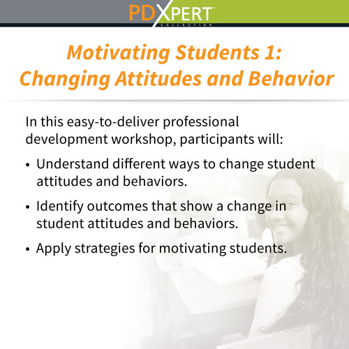 Ready-to-Use Inservice Workshops on Student Motivation & Achievement: Changing Attitudes and Behavior