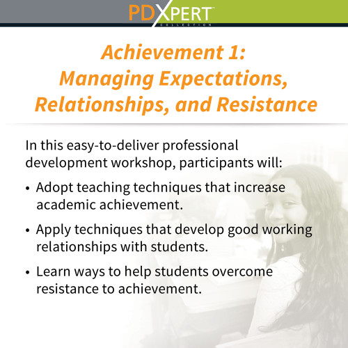 Ready-to-Use Inservice Workshops on Student Motivation & Achievement: Managing Expectations, Relationships, and Resistance
