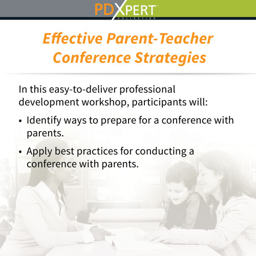 Ready-to-Use Inservice Workshops on Working with Parents: Effective Parent-Teacher Conference Strategies