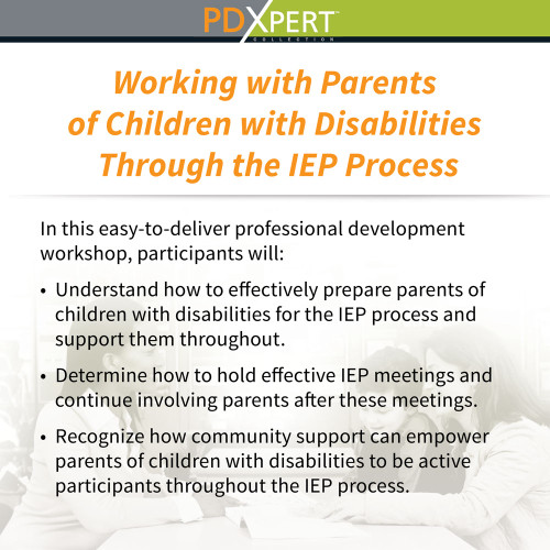Ready-to-Use Inservice Workshops on Working with Parents: Working with Parents of Children with Disabilities Through the IEP Process